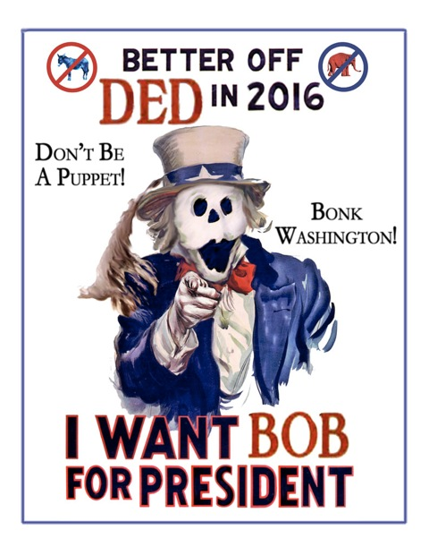Ded Bob for Prez